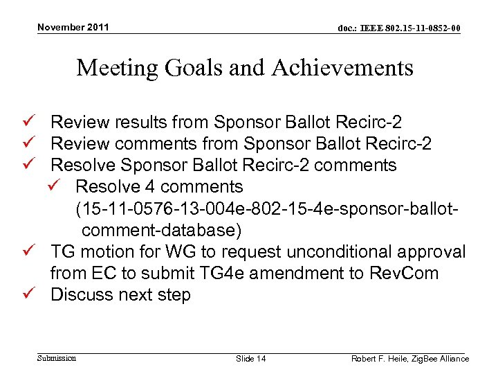 November 2011 doc. : IEEE 802. 15 -11 -0852 -00 Meeting Goals and Achievements