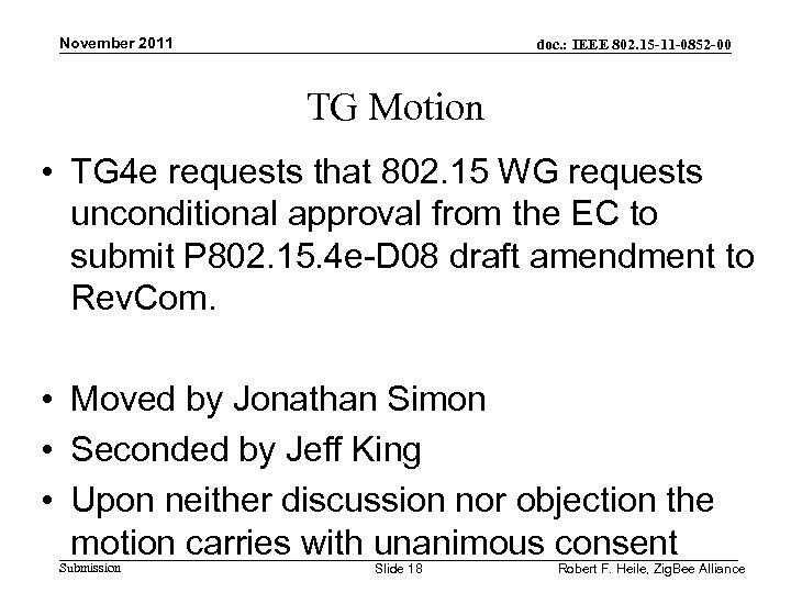 November 2011 doc. : IEEE 802. 15 -11 -0852 -00 TG Motion • TG