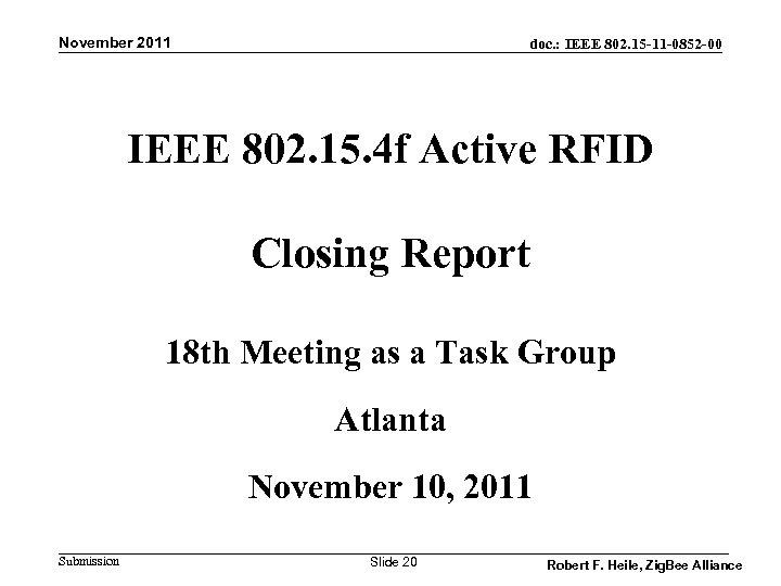 November 2011 doc. : IEEE 802. 15 -11 -0852 -00 IEEE 802. 15. 4