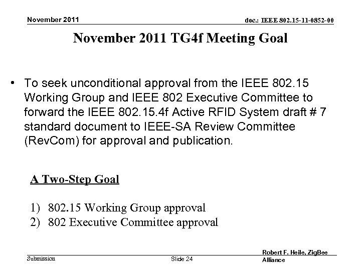November 2011 doc. : IEEE 802. 15 -11 -0852 -00 November 2011 TG 4