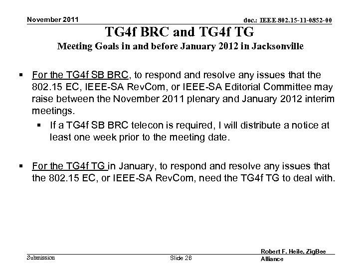 November 2011 doc. : IEEE 802. 15 -11 -0852 -00 TG 4 f BRC