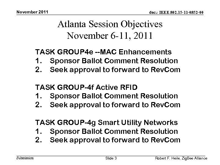 November 2011 doc. : IEEE 802. 15 -11 -0852 -00 Atlanta Session Objectives November