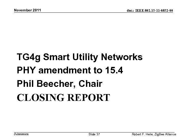 November 2011 doc. : IEEE 802. 15 -11 -0852 -00 TG 4 g Smart