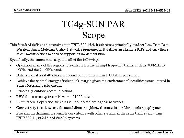 November 2011 doc. : IEEE 802. 15 -11 -0852 -00 TG 4 g-SUN PAR