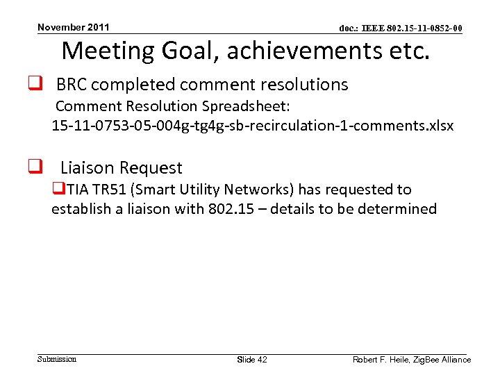 November 2011 doc. : IEEE 802. 15 -11 -0852 -00 Meeting Goal, achievements etc.