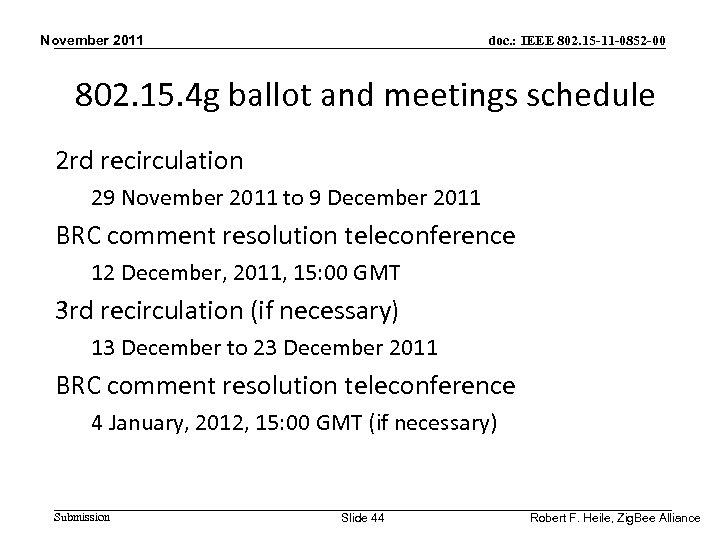 November 2011 doc. : IEEE 802. 15 -11 -0852 -00 802. 15. 4 g