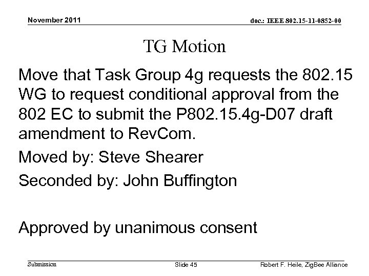 November 2011 doc. : IEEE 802. 15 -11 -0852 -00 TG Motion Move that