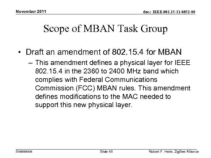 November 2011 doc. : IEEE 802. 15 -11 -0852 -00 Scope of MBAN Task