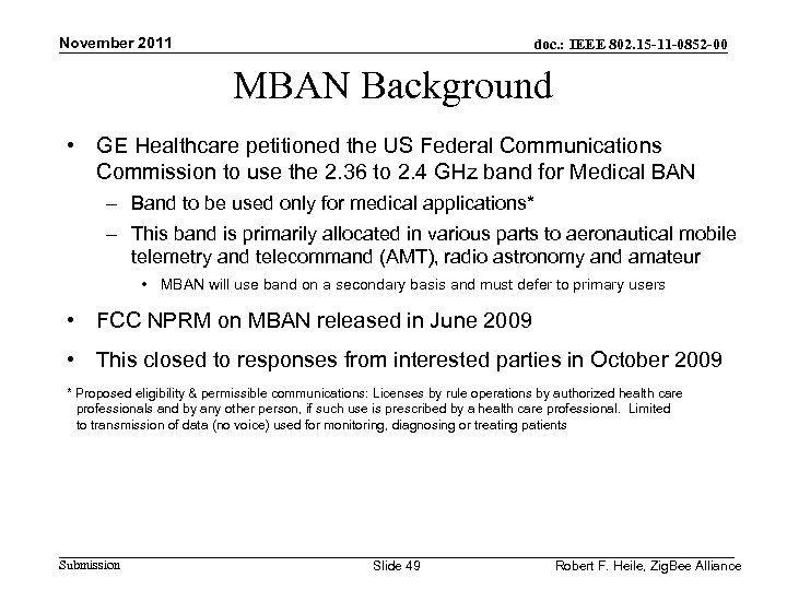 November 2011 doc. : IEEE 802. 15 -11 -0852 -00 MBAN Background • GE