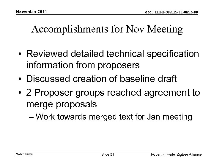 November 2011 doc. : IEEE 802. 15 -11 -0852 -00 Accomplishments for Nov Meeting