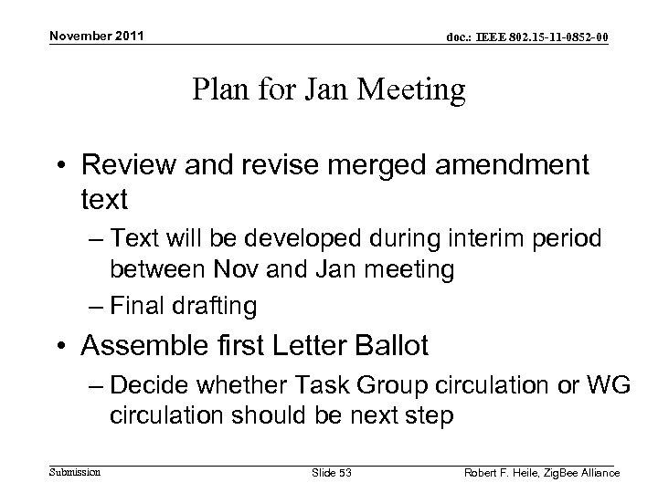 November 2011 doc. : IEEE 802. 15 -11 -0852 -00 Plan for Jan Meeting