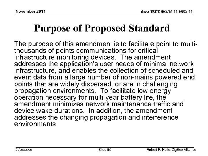 November 2011 doc. : IEEE 802. 15 -11 -0852 -00 Purpose of Proposed Standard