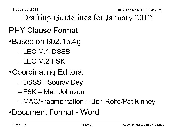 November 2011 doc. : IEEE 802. 15 -11 -0852 -00 Drafting Guidelines for January