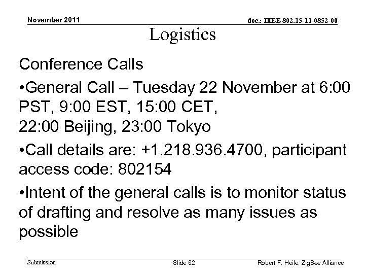November 2011 Logistics doc. : IEEE 802. 15 -11 -0852 -00 Conference Calls •