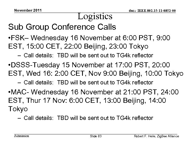 November 2011 Logistics doc. : IEEE 802. 15 -11 -0852 -00 Sub Group Conference