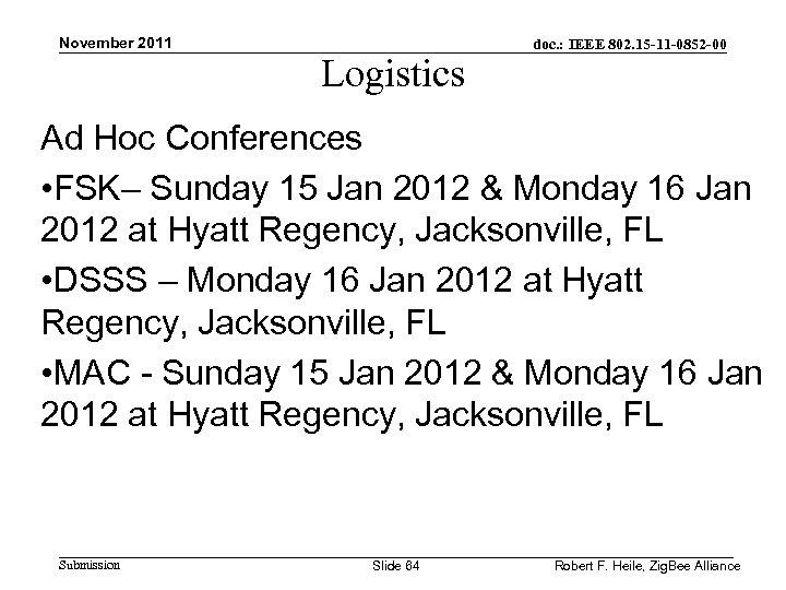 November 2011 Logistics doc. : IEEE 802. 15 -11 -0852 -00 Ad Hoc Conferences