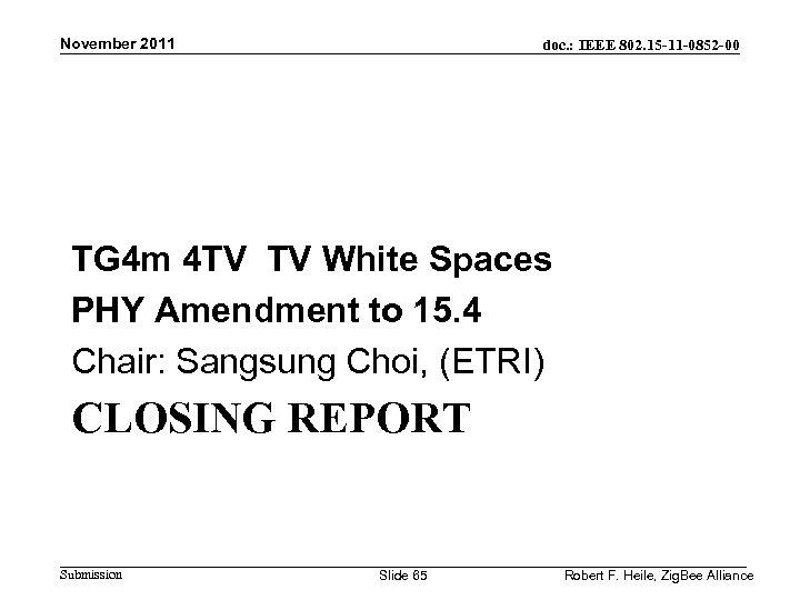 November 2011 doc. : IEEE 802. 15 -11 -0852 -00 TG 4 m 4