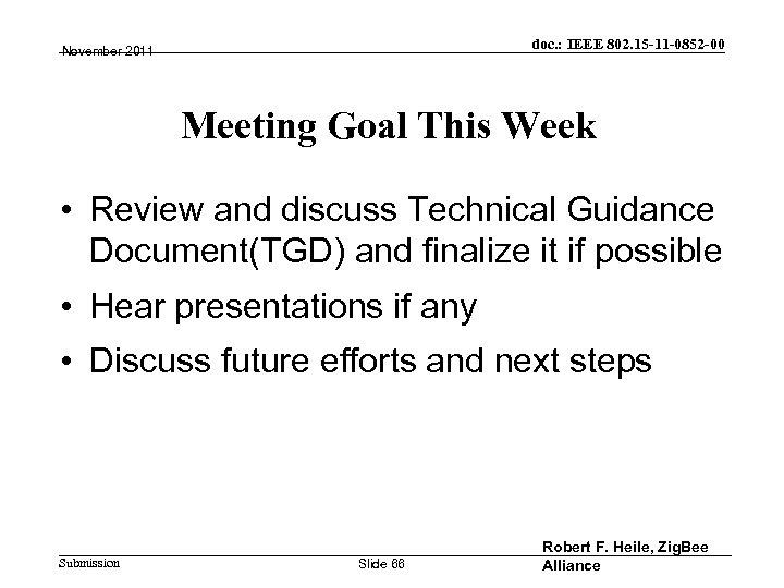 doc. : IEEE 802. 15 -11 -0852 -00 November 2011 Meeting Goal This Week