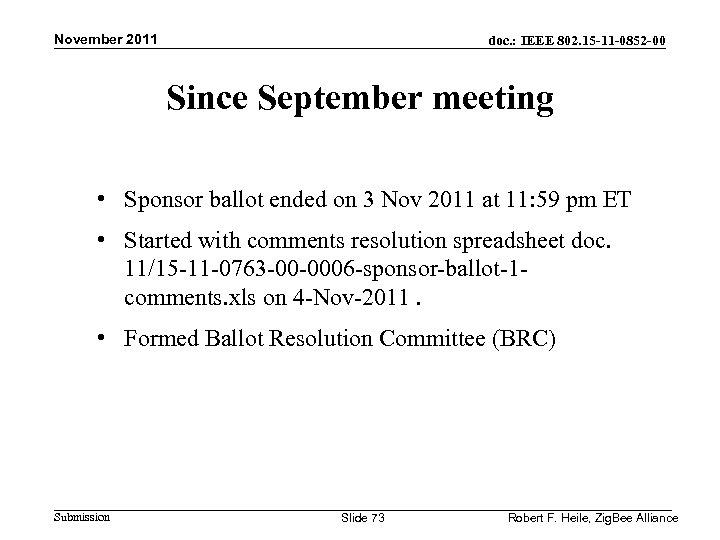 November 2011 doc. : IEEE 802. 15 -11 -0852 -00 Since September meeting •