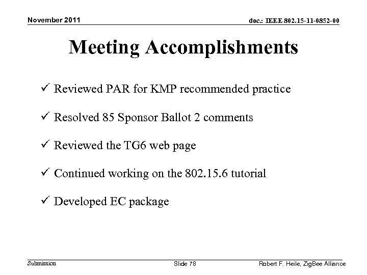 November 2011 doc. : IEEE 802. 15 -11 -0852 -00 Meeting Accomplishments ü Reviewed
