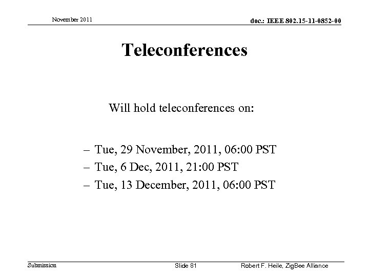 November 2011 doc. : IEEE 802. 15 -11 -0852 -00 Teleconferences Will hold teleconferences