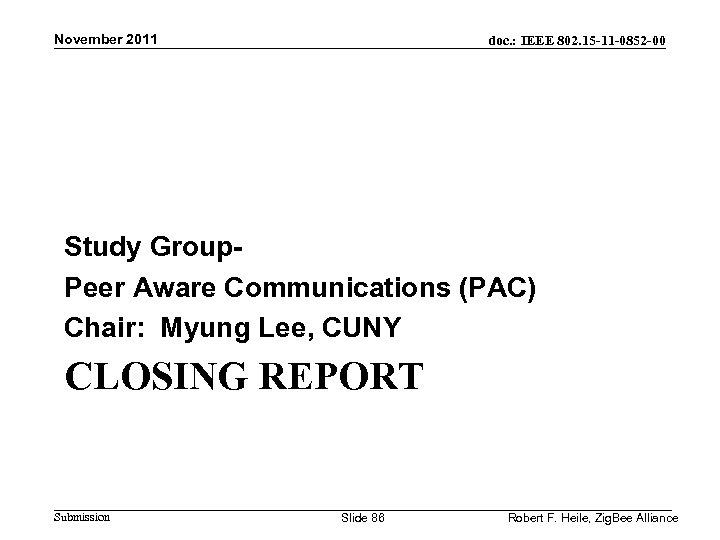 November 2011 doc. : IEEE 802. 15 -11 -0852 -00 Study Group- Peer Aware