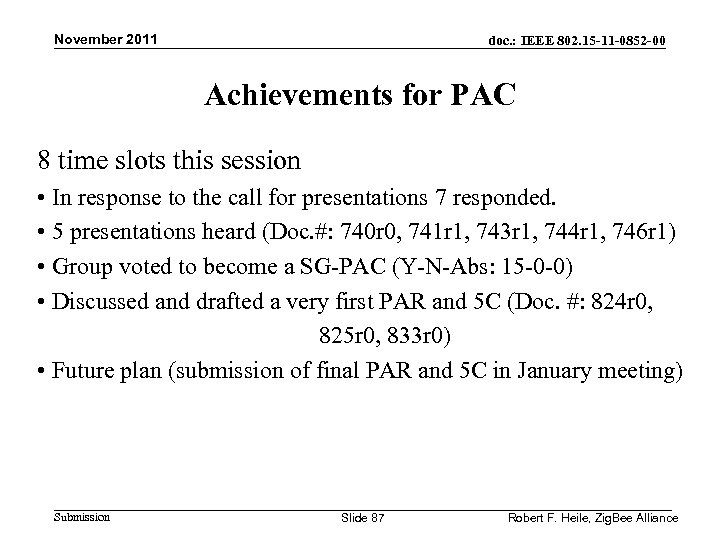 November 2011 doc. : IEEE 802. 15 -11 -0852 -00 Achievements for PAC 8