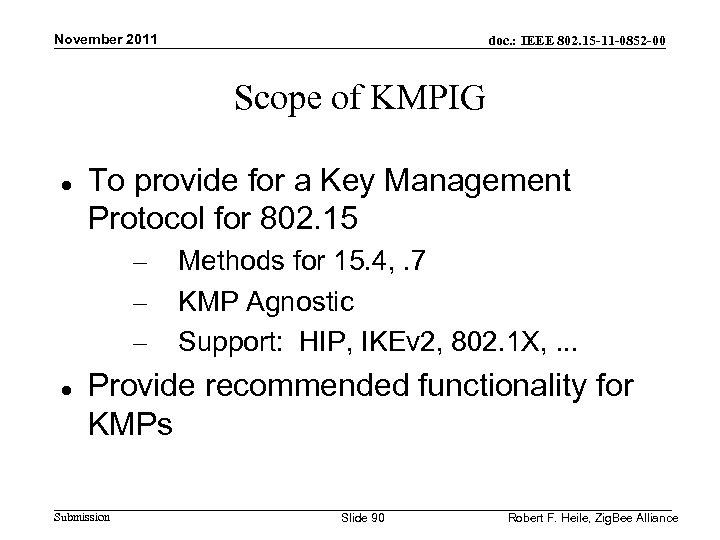 November 2011 doc. : IEEE 802. 15 -11 -0852 -00 Scope of KMPIG To