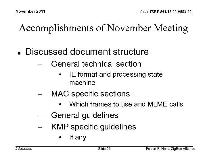 November 2011 doc. : IEEE 802. 15 -11 -0852 -00 Accomplishments of November Meeting