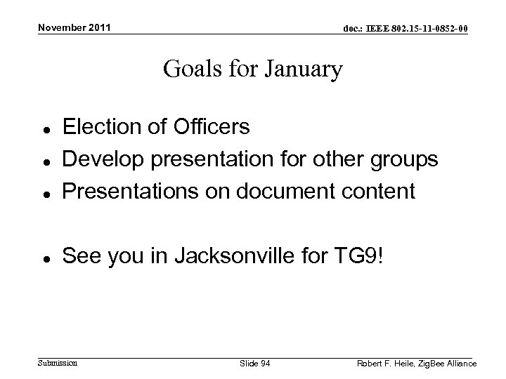 November 2011 doc. : IEEE 802. 15 -11 -0852 -00 Goals for January Election