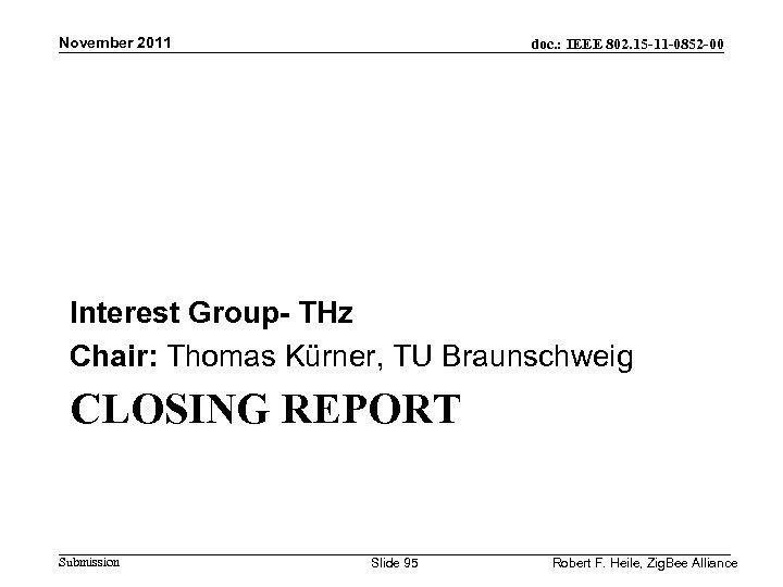 November 2011 doc. : IEEE 802. 15 -11 -0852 -00 Interest Group- THz Chair: