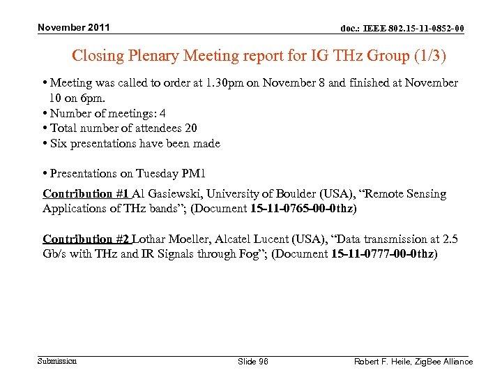 November 2011 doc. : IEEE 802. 15 -11 -0852 -00 Closing Plenary Meeting report