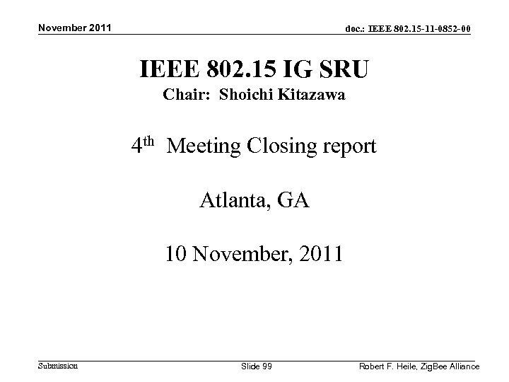 November 2011 doc. : IEEE 802. 15 -11 -0852 -00 IEEE 802. 15 IG