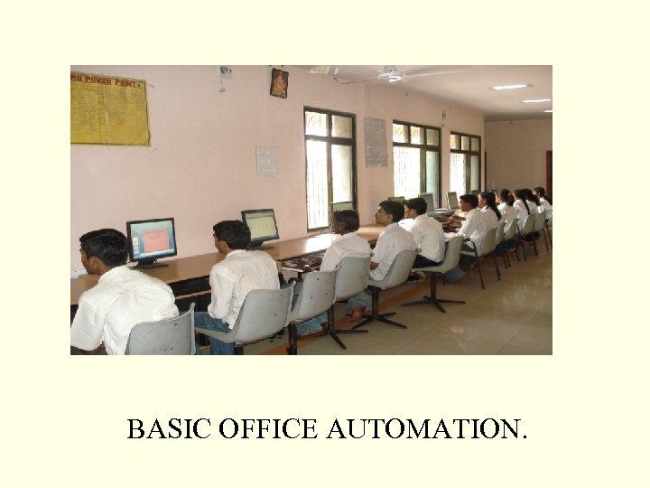 BASIC OFFICE AUTOMATION.