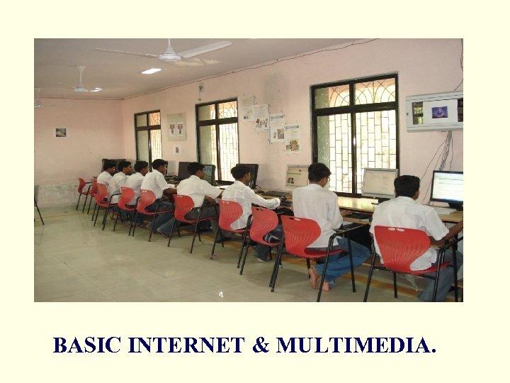 BASIC INTERNET & MULTIMEDIA.