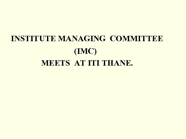 INSTITUTE MANAGING COMMITTEE (IMC) MEETS AT ITI THANE.