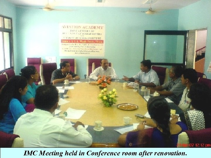 IMC Meeting held in Conference room after renovation.