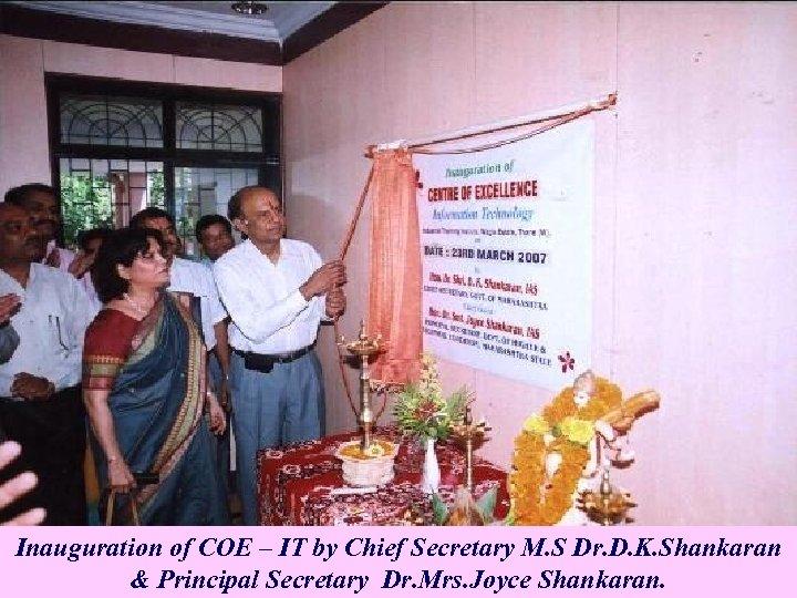 Inauguration of COE – IT by Chief Secretary M. S Dr. D. K. Shankaran