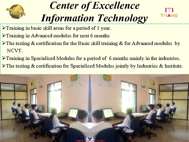 Center of Excellence Information Technology ØTraining in basic skill areas for a period of