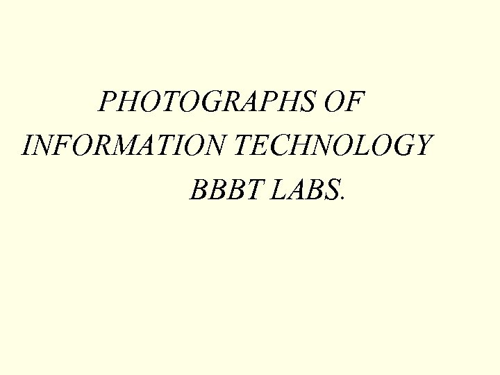 PHOTOGRAPHS OF INFORMATION TECHNOLOGY BBBT LABS.