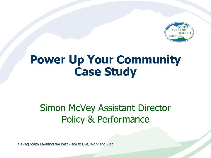 Power Up Your Community Case Study Simon Mc. Vey Assistant Director Policy & Performance