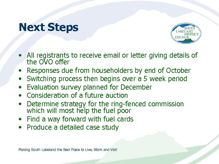 Next Steps • All registrants to receive email or letter giving details of the