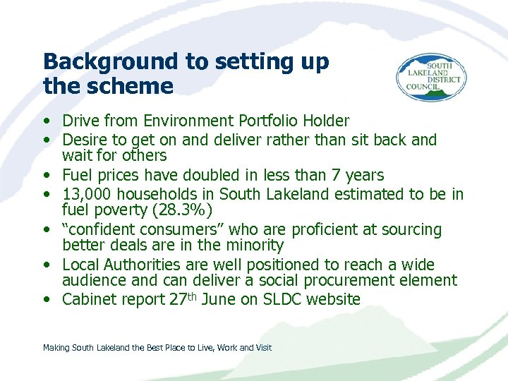 Background to setting up the scheme • Drive from Environment Portfolio Holder • Desire