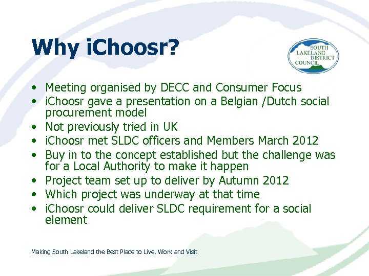 Why i. Choosr? • Meeting organised by DECC and Consumer Focus • i. Choosr