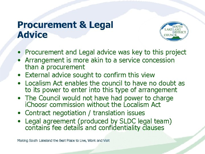 Procurement & Legal Advice • Procurement and Legal advice was key to this project