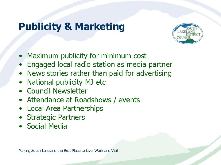 Publicity & Marketing • • • Maximum publicity for minimum cost Engaged local radio