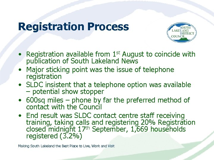 Registration Process • Registration available from 1 st August to coincide with publication of