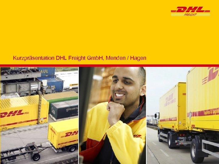 Kurzpräsentation DHL Freight Gmb. H, Menden / Hagen