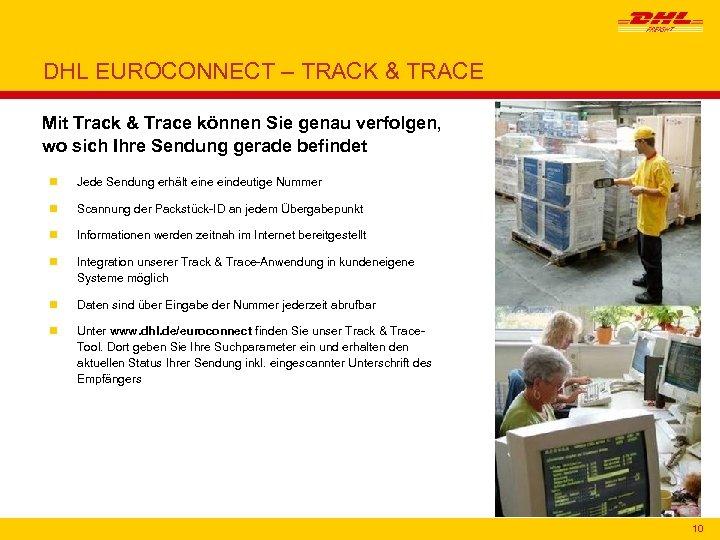 DHL EUROCONNECT – TRACK & TRACE Mit Track & Trace können Sie genau verfolgen,