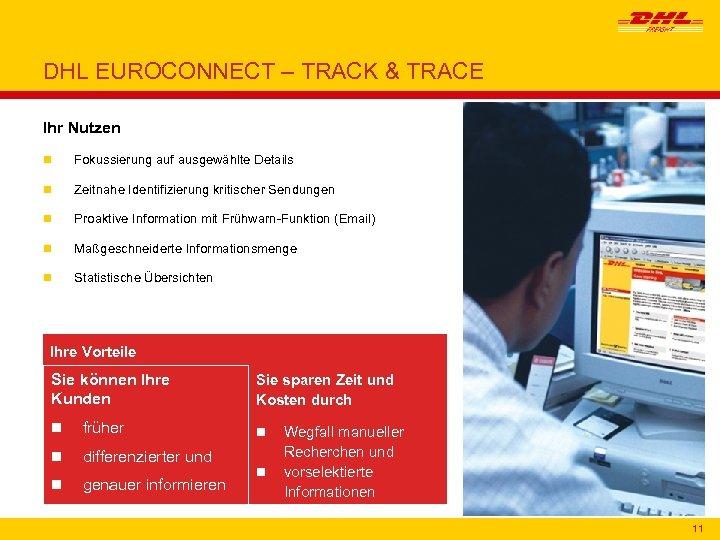 DHL EUROCONNECT – TRACK & TRACE Ihr Nutzen n Fokussierung auf ausgewählte Details n